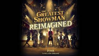 P!nk   A Million Dreams (from The Greatest Showman: Reimagined) [Official Audio]