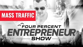 The FourPercent Entrepreneur - Mass Traffic Secrets with Vick Strizheus