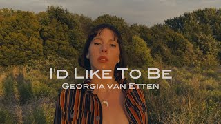 "Georgia van Etten – ""I'd Like To Be"""
