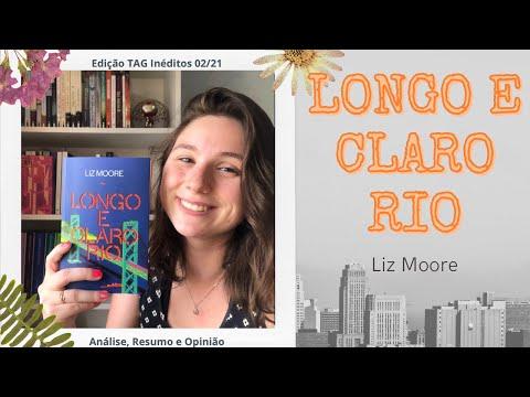 LONGO E CLARO RIO - Liz Moore - Análise e Resumo - Com e sem spoiler