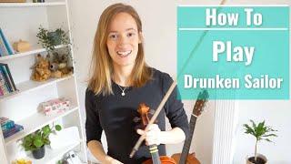 How to play Drunken Sailor | Easy Beginner Song | Irish Fiddle Lesson