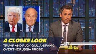 Trump and Rudy Giuliani Panic Over the Russia Probe: A Closer Look