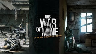 THIS WAR OF MINE | Let