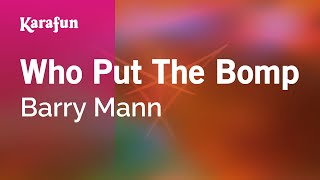 Karaoke Who Put The Bomp - Barry Mann *