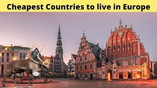 10 Cheapest Countries to Live in Europe (2021 Guide)