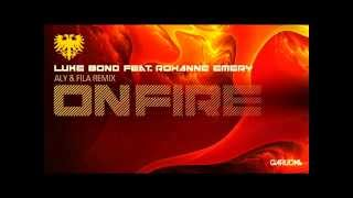 Luke Bond Feat. Roxanne Emery - On Fire (Aly And Fila Remix)