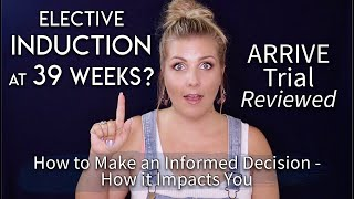 Induction of Labor at 39 Weeks? The ARRIVE Trial Reviewed & Its Impact on Your Labor & Birth!