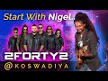 2Forty2 Start By Nigel Fernando (Best Ever) @ Koswadiya - 2018
