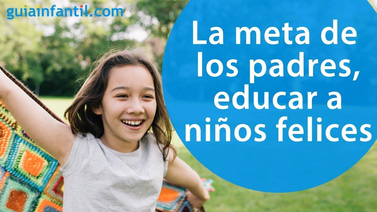 La meta de todos los padres, educar a niños felices | Las claves del Método Montessori ????
