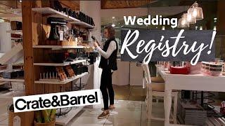 Wedding Registry At Crate & Barrel!