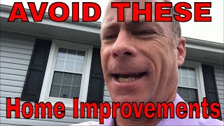 Home Improvements For Resale - Mistakes That Will Not Increase Your Property Value - AVOID THESE!