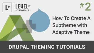 #2 - How To Create A Subtheme with Adaptive Theme - Drupal Theming Tutorials