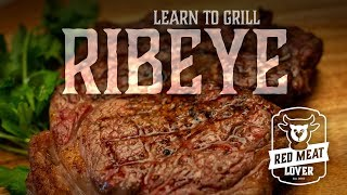 Grilled Ribeye Steak Recipe - Grilling Steak, Made Easy!