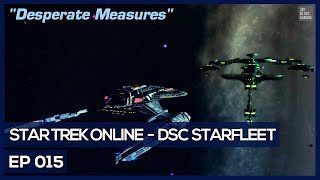 Star Trek Online - Age Of Discovery - Desperate Measures [DSC Federation]