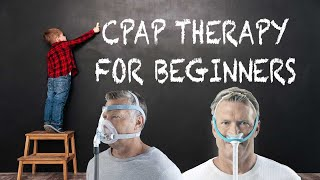 CPAP Therapy For Beginners - 3 Key Tips To Master CPAP Therapy