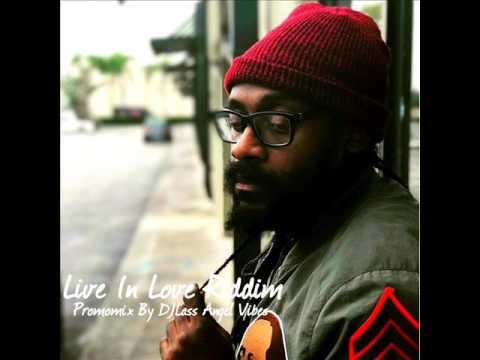 Live In Love Riddim Mix Feat. Peetah Morgan Tarrus Riley Alaine Gyptian (June Refix 2017)