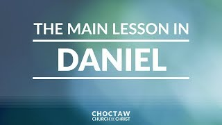 The Main Lesson in Daniel
