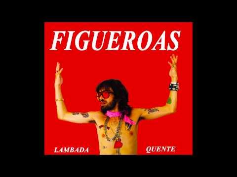 Lambada Quente - Figueroas