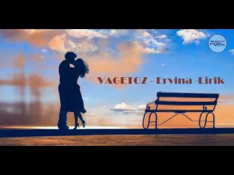 Vagetoz - Ervina - Lirik Video
