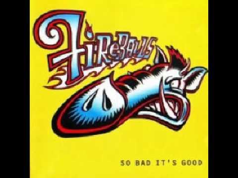 Fireballs - So Bad It's Good