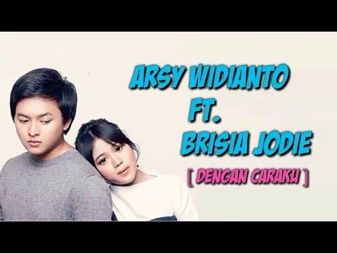 , title : 'Lirik Lagu Dengan Caraku - Brisia Jodie Feat Arsy Widianto'