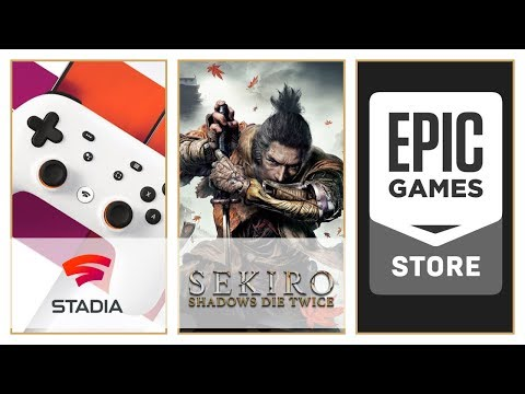 Google kickstarts next-gen | Epic Bullys the PC market | Sekiro news | Gaming Podcast #10 of 2019