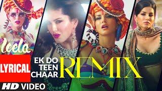 Lyrical: 'Ek Do Teen Chaar'- Remix   Ek Paheli Leela   Sunny Leone   Neha Kakkar, Tony Kakkar