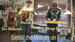 Settin' the Woods on Fire - Derek Smith, Drew Howard & Joe Bakaitis