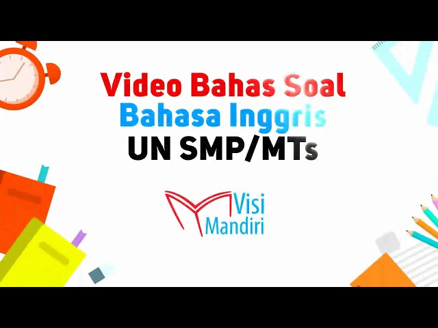 Video Bahas Contoh Soal UN SMP/MTs Bahasa Inggris 2019