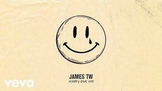 James TW   Happy For Me (Audio)