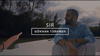 Sır [Official Video] - Gökhan Türkmen