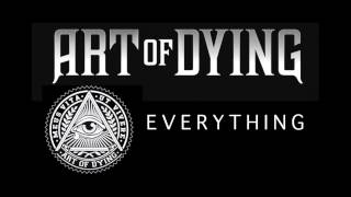 Art of Dying - Everything (Audio Stream)