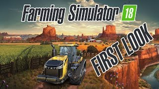 Farming Simulator 18 | FIRST LOOK Gameplay