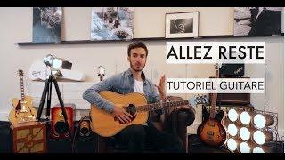 """Comment Jouer """"Allez Reste"""" ?   Tutoriel Guitare (Boulevard Des Airs   Vianney)"""