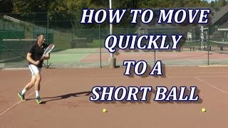 Efficient Tennis Footwork - How To Move Quickly To A Short Ball