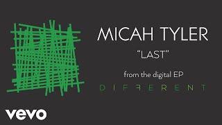 Micah Tyler - Last (Audio)