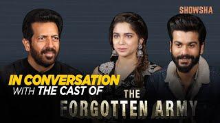 In Conversation with the cast of The Forgotten Army | Showsha | Kabir Khan |Sunny Kaushal | Sharvari