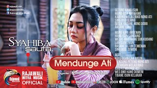 Download lagu Syahiba Saufa Mendunge Ati Mp3