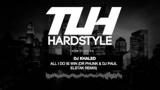 DJ Khaled - All I Do Is Win (Dr Phunk & DJ Paul Elstak Remix) (Free Release) [HQ + HD]