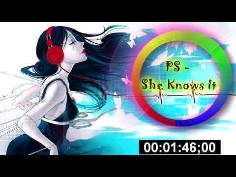 PS - She Knows It. ♛NCS sounds♛