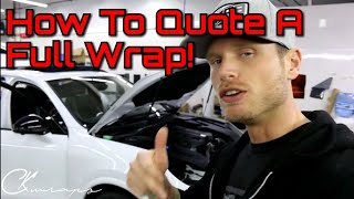 How To Price Out A Full Vehicle Car Wrap  How To Give A Vinyl Wrap Quote