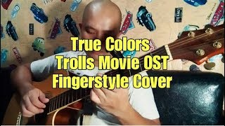 True Colors by Justin Timberlake & Anna Kendrick (Trolls OST - fingerstyle cover)