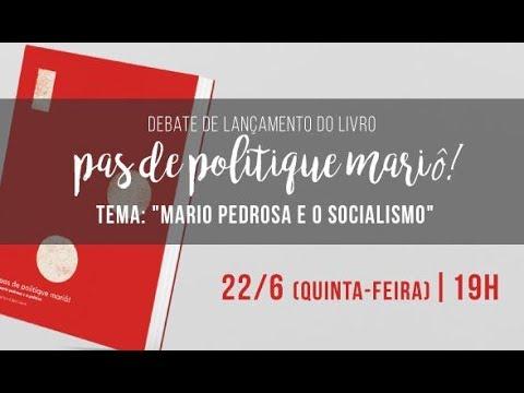 Debate 'Mario Pedrosa e o Socialismo'