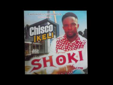 Chisco Ikeli Umuleri - Shoki - Igbo Highlife Music [FULL ALBUM 2017]