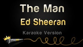 Ed Sheeran - The Man (Karaoke Version)