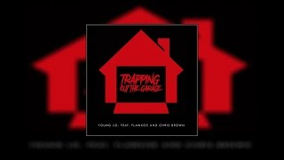 Young LO. - Trapping Out The Garage ft. Flawkoe & Chris Brown