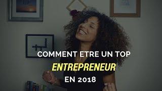 Comment être un top entrepreneur en 2018?