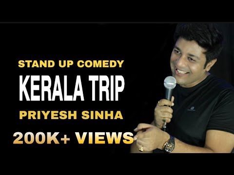 KERALA TRIP | Stand Up Comedy By Priyesh Sinha