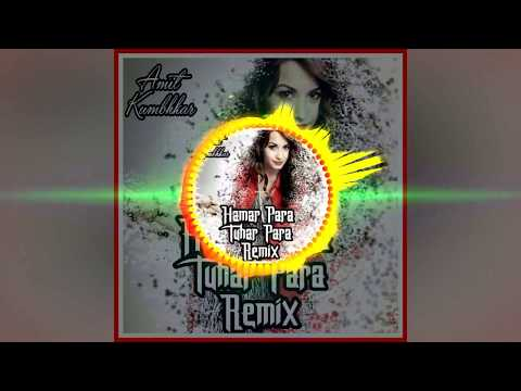 Hamar Para Tuhar Para Cg Bass Remix By Dj Amit Kumbhkar - Dj