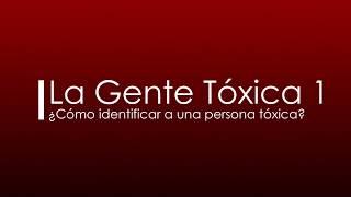 ¡Cómo identificar a una persona tóxica?